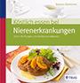 Barbara Börsteken: Köstlich essen bei Nierenerkrankung