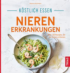 Barbara Börsteken: Köstlich essen - Nierenerkrankung