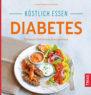 Kirsten Metternich von Wolff: Köstlich essen – Diabetes